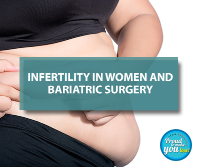 Bariatric Surgery May Cause Infertility in Women