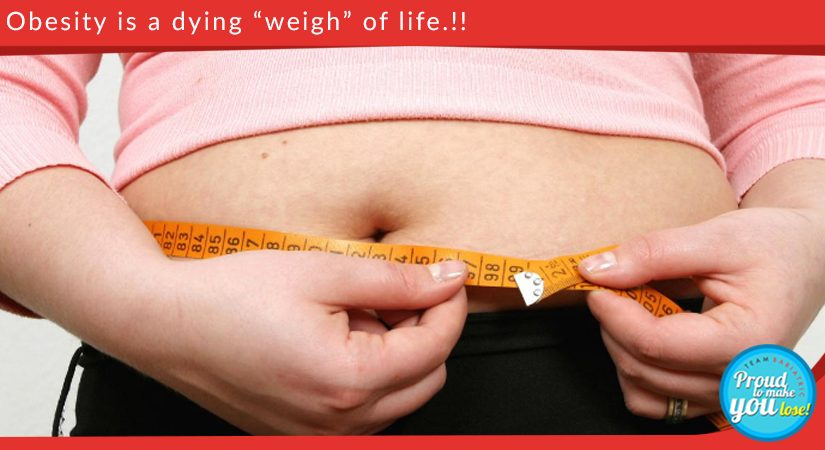 """Obesity is a dying """"weigh"""" of life"""