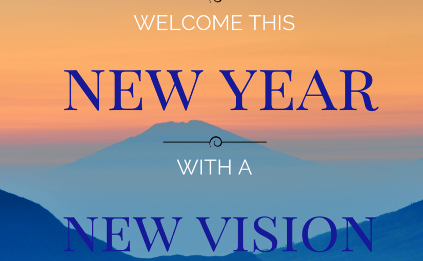 Welcome This New Year with a New Vision