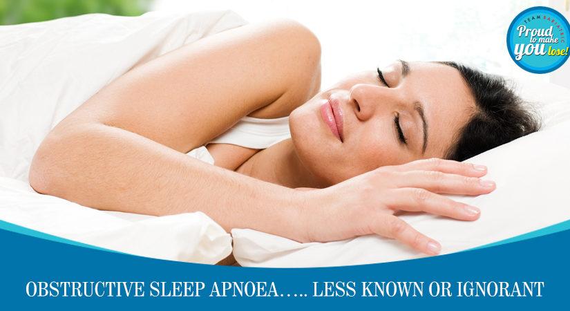 Obstructive Sleep Apnoea…..Less Known or Ignorant