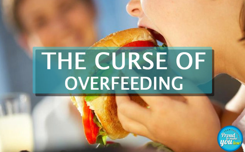 The curse of Overfeeding
